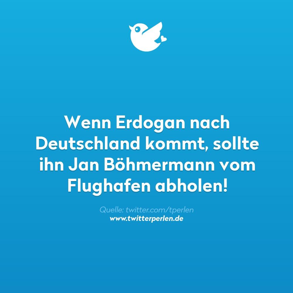 Wenn Erdogan nach Deutschland kommt, sollte Jan Böhmermann ihn vom Flughafen abholen!
