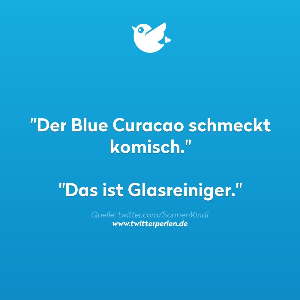 """""""Der Blue Curacao schmeckt komisch.""""  """"Das ist Glasreiniger."""""""