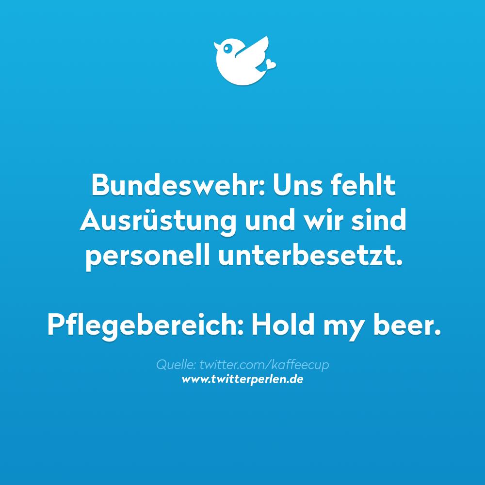 Bundeswehr: Uns fehlt Ausrüstung und wir sind personell unterbesetzt. Pflegebereich: Hold my beer.