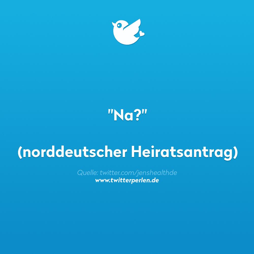 """""""Na?"""" (norddeutscher Heiratsantrag)"""