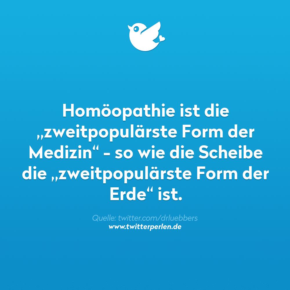 """Homöopathie ist die """"zweitpopulärste Form der Medizin"""" - so wie die Scheibe die """"zweitpopulärste Form der Erde"""" ist."""