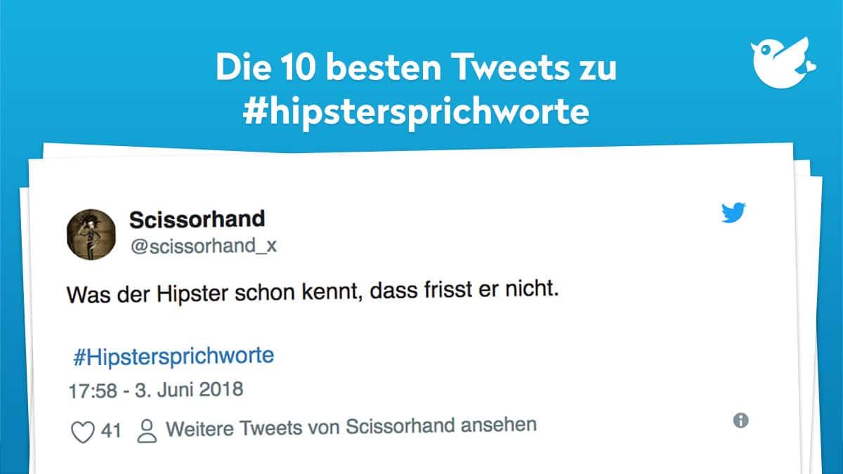Die 10 besten Tweets zu #hipstersprichworte