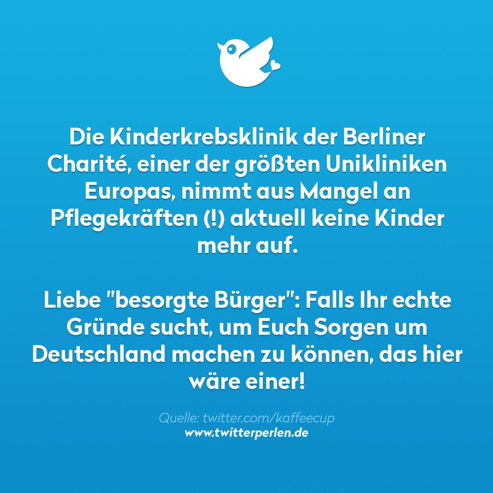 """Die Kinderkrebsklinik der Berliner Charité, einer der größten Unikliniken Europas, nimmt aus Mangel an Pflegekräften (!) aktuell keine Kinder mehr auf.  Liebe """"besorgte Bürger"""": Falls Ihr echte Gründe sucht, um Euch Sorgen um Deutschland machen zu können, das hier wäre einer!"""