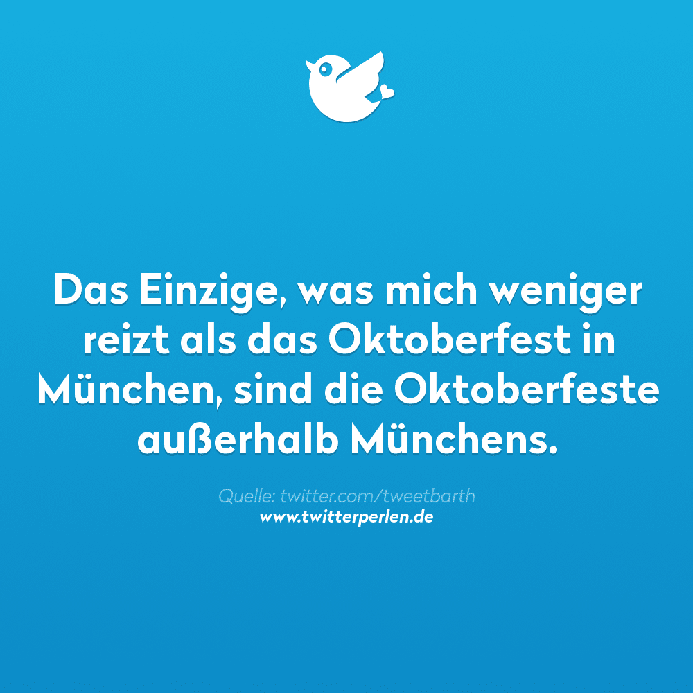 Das Einzige, was mich weniger reizt als das Oktoberfest in München, sind die Oktoberfeste außerhalb Münchens.